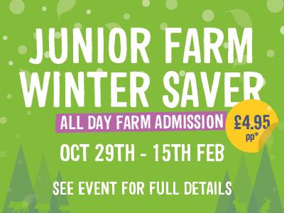 New Junior Farm Winter Saver Offer